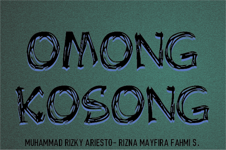 OMONG KOSONG font by Murizar