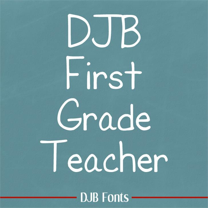 DJB First Grade Teacher font by Darcy Baldwin Fonts