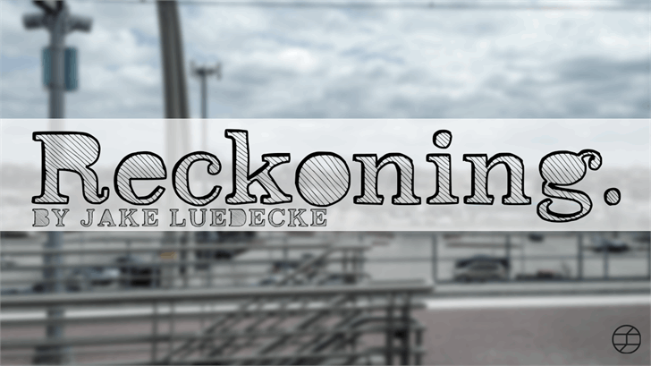 Reckoning font by Jake Luedecke Motion & Graphic Design