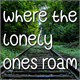 Thumbnail for Where The Lonely Ones Roam